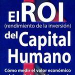¿Cómo medir el ROI del capital humano?