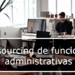 Externalización de funciones de administración y servicios generales